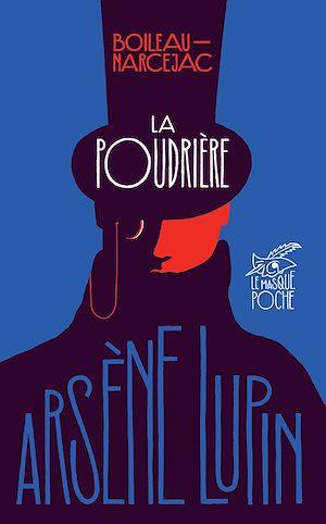 Téléchargez le livre :  La poudrière - Arsène Lupin