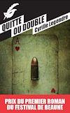 Télécharger le livre :  Quitte ou double - Prix du premier roman du festival de Beaune 2013