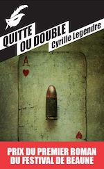 Quitte ou double - Prix du premier roman du festival de Beaune 2013 |