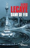 Dame de feu | Lecaye, Alexis