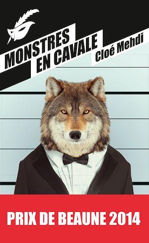 Monstres en cavale - Prix du premier roman du festival de Beaune 2014 | Mehdi, Cloé. Auteur