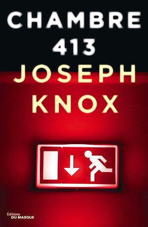 Chambre 413 | Knox, Joseph. Auteur