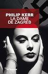 La Dame de Zagreb | Kerr, Philip