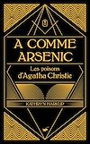 A comme arsenic : les poisons d'Agatha Christie