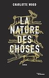 La Nature des choses | Wood, Charlotte. Auteur