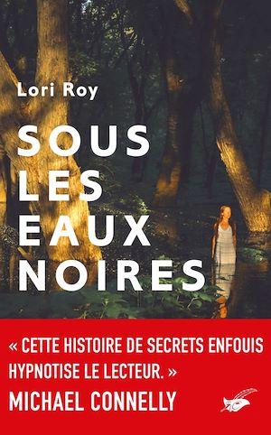 Sous les eaux noires | Roy, Lori. Auteur