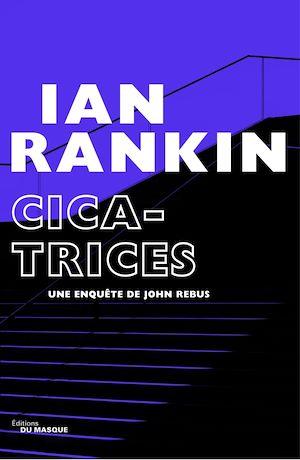 Cicatrices | Rankin, Ian. Auteur