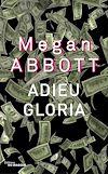 Adieu Gloria | Abbott, Megan