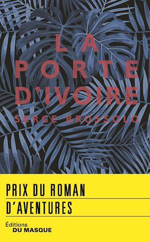 Image de couverture (La Porte d'ivoire - prix roman d'aventures 2018)