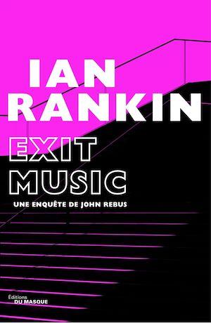 Exit Music | Rankin, Ian. Auteur