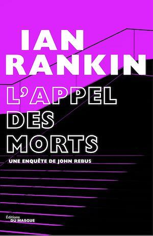 L'appel des morts | Rankin, Ian. Auteur