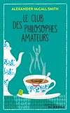 Le Club des philosophes amateurs | McCall Smith, Alexander