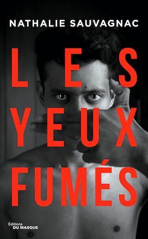 Les Yeux Fumés | Sauvagnac, Nathalie. Auteur