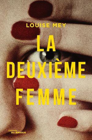 La Deuxième Femme | MEY, Louise. Auteur