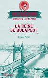 Télécharger le livre :  La reine de Budapest