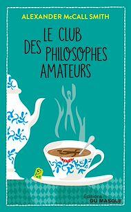 Téléchargez le livre :  Le Club des philosophes amateurs