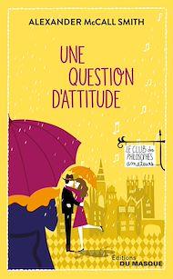 Téléchargez le livre :  Une question d'attitude
