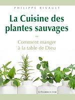 Download this eBook La Cuisine des plantes sauvages