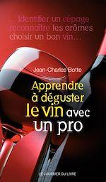 Download this eBook Apprendre à déguster le vin avec un pro