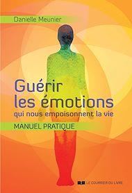 Téléchargez le livre :  Guérir les émotions qui nous empoisonnent la vie