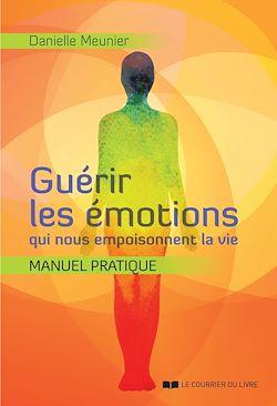 Download the eBook: Guérir les émotions qui nous empoisonnent la vie