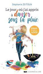 Download this eBook Le jour où j'ai apris à danser sous la pluie