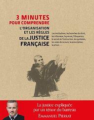 Téléchargez le livre :  3 minutes pour comprendre l'organisation et les règles de la justice française