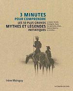 Download this eBook 3 minutes pour comprendre les 50 plus grands mythes et légendes initiatiques