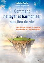 Download this eBook Comment nettoyer et harmoniser son lieu de vie