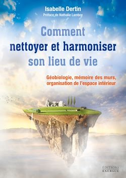 Download the eBook: Comment nettoyer et harmoniser son lieu de vie