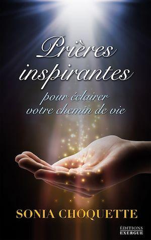 Prières inspirantes, POUR ÉCLAIRER VOTRE CHEMIN DE VIE