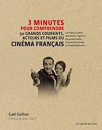 Download this eBook 3 minutes pour comprendre 50 grands courants, acteurs et films du cinéma français