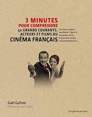 Téléchargez le livre :  3 minutes pour comprendre 50 grands courants, acteurs et films du cinéma français