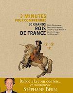 Download this eBook 3 minutes pour comprendre 50 grands rois de france