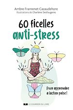 Téléchargez le livre :  60 ficelles anti-stress