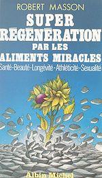Download this eBook Super régénération par les aliments miracles