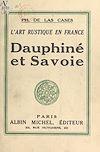 Télécharger le livre :  L'art rustique en France (4). Dauphiné et Savoie