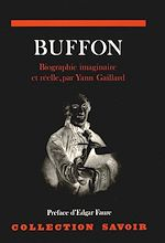 Téléchargez le livre :  Buffon, biographie imaginaire et réelle