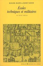 Téléchargez le livre :  Ecoles techniques et militaires au XVIIIe siècle