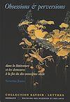 Télécharger le livre :  Obsessions et perversions dans la littérature et les demeures à la fin du dix-neuvième siècle