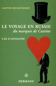 Téléchargez le livre :  Le Voyage en Russie du Marquis de Custine