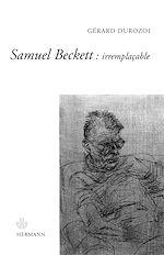 Téléchargez le livre :  Samuel Beckett : irremplaçable