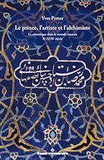 Téléchargez le livre :  Le prince, l'artiste et l'alchimiste - La céramique dans le monde iranien - Xe-XVIIe siècle