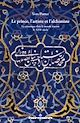 Télécharger le livre : Le prince, l'artiste et l'alchimiste - La céramique dans le monde iranien - Xe-XVIIe siècle