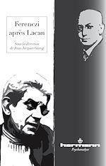 Téléchargez le livre :  Ferenczi après Lacan