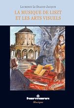 Téléchargez le livre :  La musique de Liszt et les arts visuels