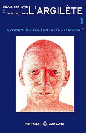 Téléchargez le livre :  L' Argilète, n°1 - Comment évaluer un texte littéraire ?