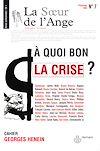 Télécharger le livre :  La Sœur de l'Ange n°7 : À quoi bon la crise?