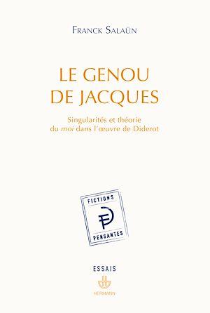 Téléchargez le livre :  Le genou de Jacques : Singularités et théorie du moi dans l'œuvre de Diderot