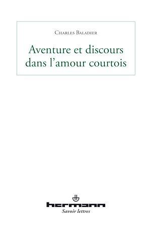 Téléchargez le livre :  Aventure et discours dans l'amour courtois